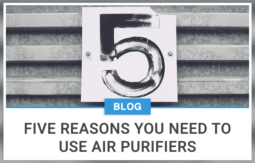 Five Reasons You Need To Use Air Purifiers