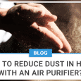 How To Reduce Dust In Home With An Air Purifier