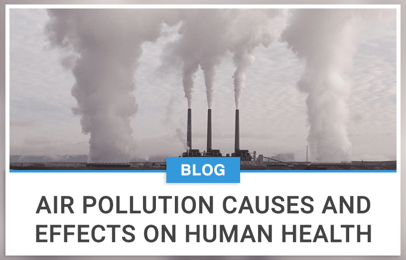 Air Pollution Causes And Effects On Human Health