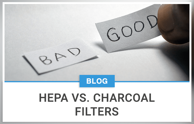 HEPA Vs. Charcoal (Carbon) Filters
