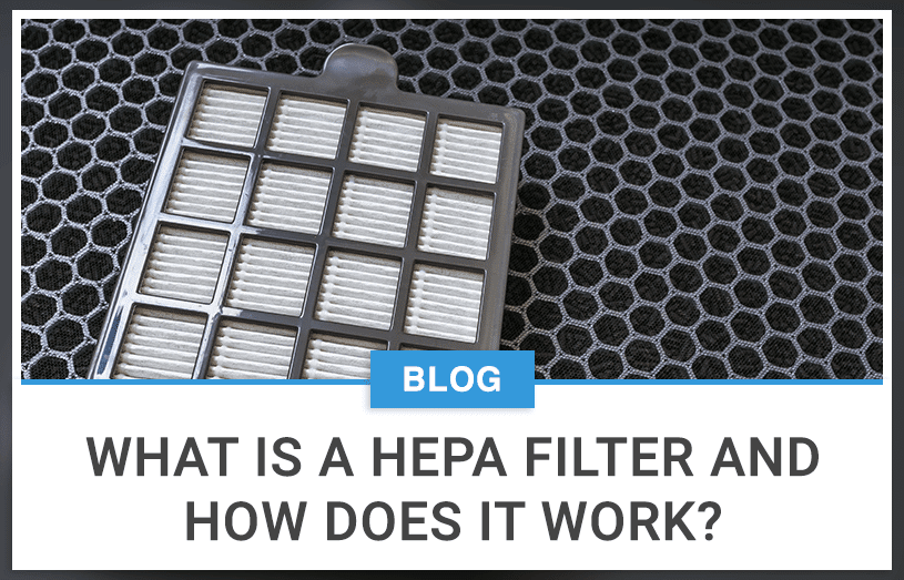 What Is A Hepa Filter And How Does It Work