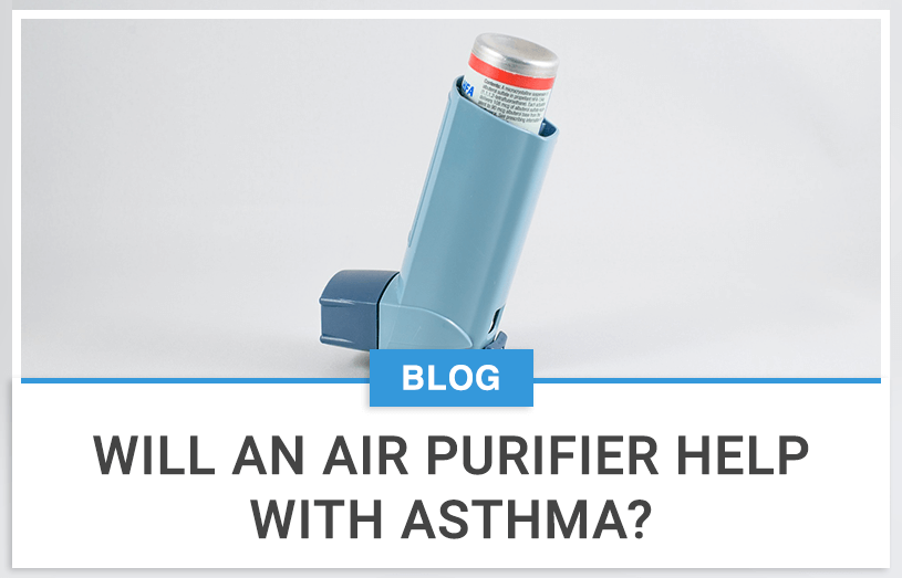 Will An Air Purifier Help With Asthma