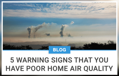 5 Warning Signs That You Have Poor Home Air Quality