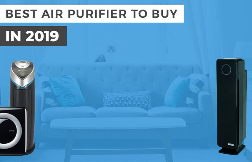 Best Air Purifier To Buy In 2019