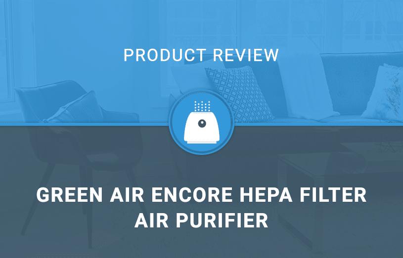 Green Air Encore HEPA Filter Air Purifier