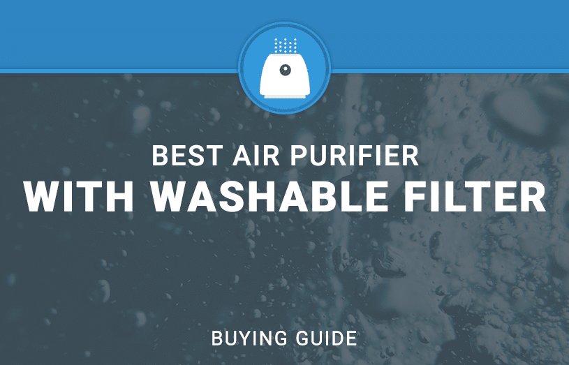 BEST AIR PURIFIERS WITH WASHABLE FILTER