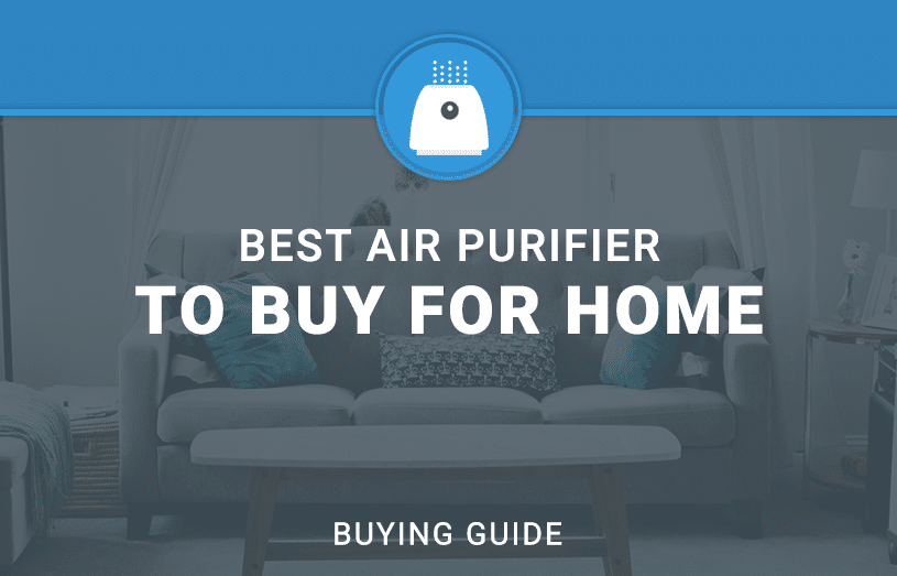 Best air Purifier to buy for home