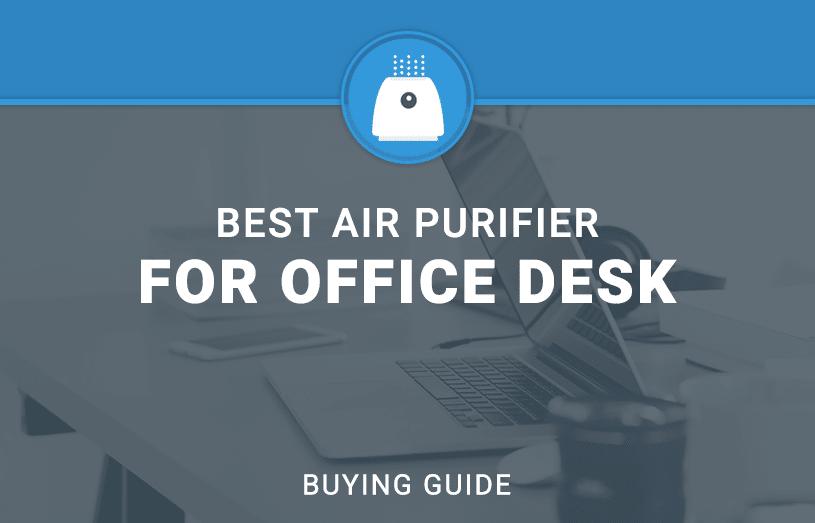 Best air Purifier For Office Desk