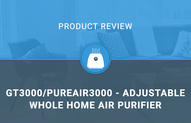GT3000/PureAir3000 - Adjustable Whole Home Air Purifier System