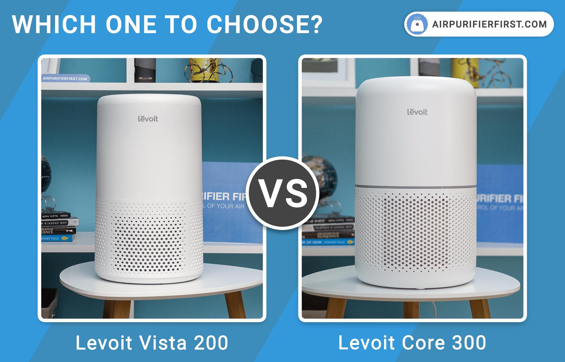 Levoit Vista 200 Vs Levoit Core 300 Comparison