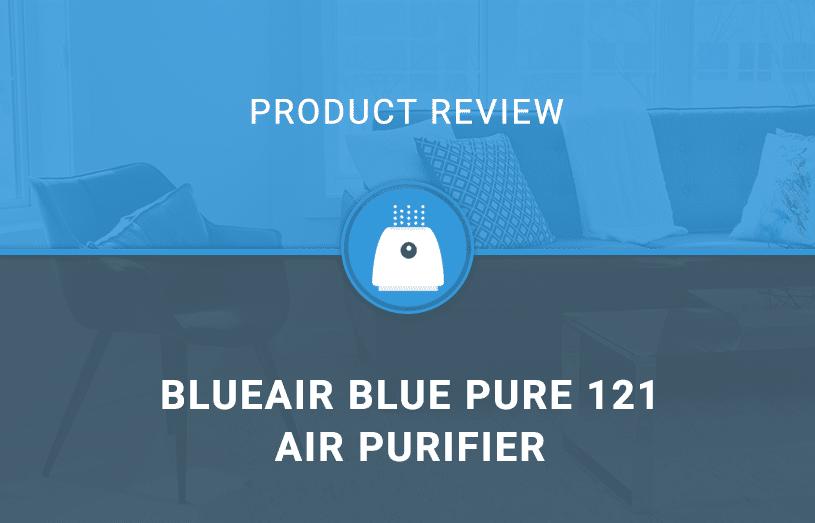 Blueair Blue Pure 121 Air Purifier - Review